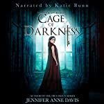 Cage of Darkness: Reign of Secrets, Book 2 | Jennifer Anne Davis