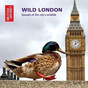 Wild London: Sounds of the City's Wildlife Audiobook