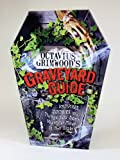 Octavius Grimwood's Graveyard Guide: to Vampires, Zombies, and Things You Don't Want to Meet in the Night