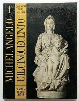 michelangelo e il cinquecento capolavori della scultura 1