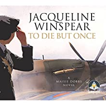 To Die but Once Audiobook by Jacqueline Winspear Narrated by Julie Teal