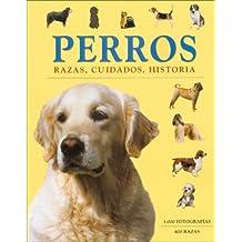 Perros/ Dogs: Razas, Cuidados, Historia/ Races, Care, History (Spanish Edition)