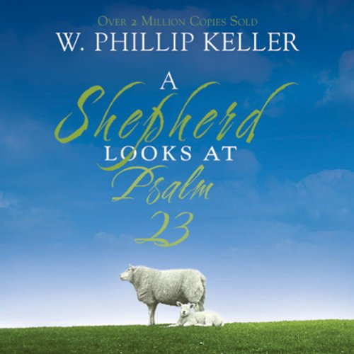 A Shepherd Looks at Psalm 23 Audiobook [Free Download by Trial] thumbnail