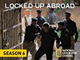 Locked Up Abroad, Season 6 HD (AIV)