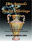 Hot Appeals or Burnt Offerings by Herschell Gordon Lewis (2008-10-01)