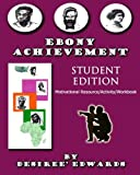 Ebony Achievement Student Edition, Desiree A. Edwards, 1450508278