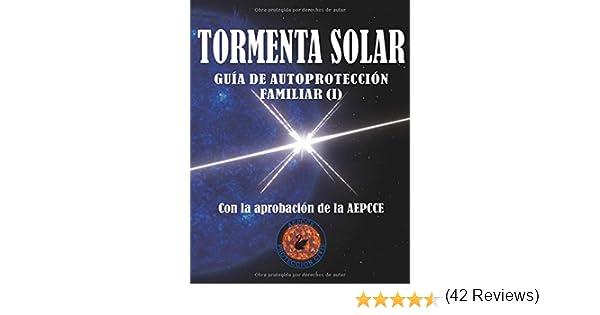 Tormenta Solar. Guía de Autoprotección Familiar: Antes de la ...