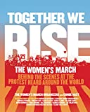Together We Rise: Behind the Scenes at the Protest Heard Around the World Pdf Epub Mobi