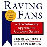 img - for By Kenneth Blanchard, Sheldon Bowles: Raving Fans: A Revolutionary Approach to Customer Service [Audiobook] book / textbook / text book
