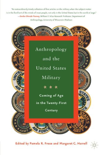 Anthropology and the United States Military: Coming of Age in the Twenty-First Century