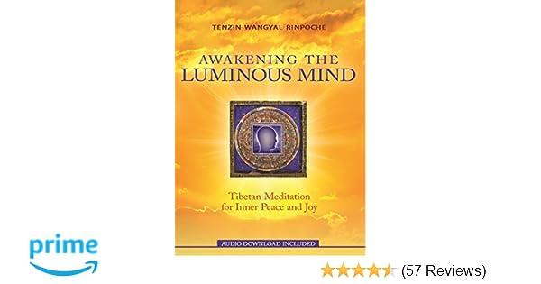Awakening the Luminous Mind: Tibetan Meditation for Inner