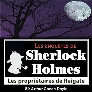 Les propriétaires de Reigate (Les enquêtes de Sherlock Holmes 38) | Livre audio