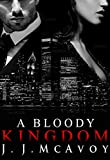 Download A Bloody Kingdom (Ruthless People Book 4) in PDF ePUB Free Online