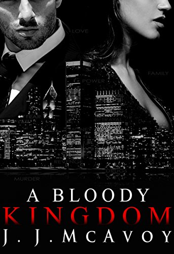 A Bloody Kingdom (Ruthless People Book 4) by [McAvoy, J.J.]