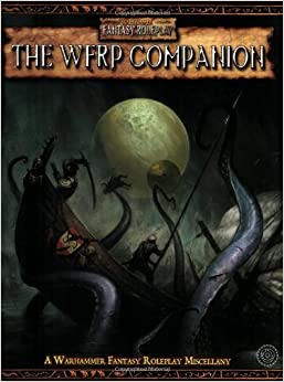Warhammer RPG: The Warhammer Fantasy Roleplay Companion by Robert J. Schwalb (2006-11-07)