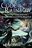 Code of Rainbow: Soaring Flame and the Dragon-transcending Magimal
