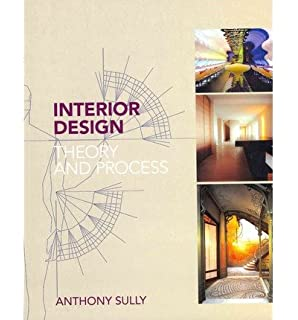 Interior Design Theory And Process By Anthony Sully 2012