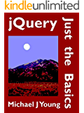 jQuery: Just the Basics - A Primer for the JavaScript Programmer