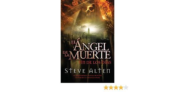 Ángel de la muerte: El fin de los días (Spanish Edition): Steve Alten: 9780307947772: Amazon.com: Books