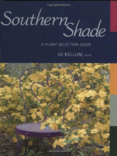 Southern Shade: A Plant Selection ()