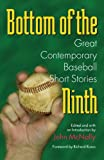 img - for Bottom of the Ninth: Great Contemporary Baseball Short Stories (Writing Baseball (Paperback)) book / textbook / text book