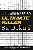 The Times Ultimate Killer Su Doku Book 2: 120 Challenging Puzzles from the Times