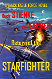 Return Of The Starfighter (Black Eagle Force Book 3)