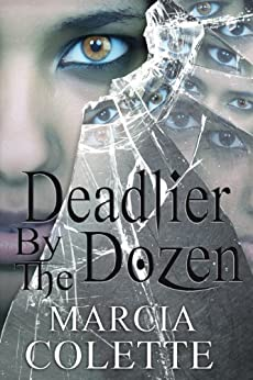 Deadlier by the Dozen, a Dark Urban Fantasy (Dark Encounters Book 2) by [Colette, Marcia]
