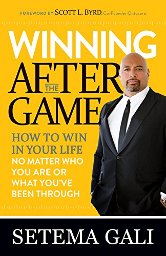 Download for free Winning After the Game: How to Win in Your Life No Matter Who You Are or What You've  Been Through