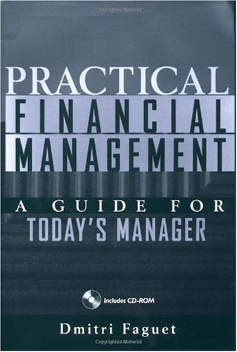 Practical Financial Management: A Guide for Today's Manager (Essentials (John Wiley))