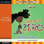 Almost Zero: A Dyamonde Daniel Book, Book 3 | Nikki Grimes