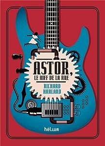 """Afficher """"Astor, le riff de la rue"""""""