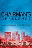 The Chairman's Challenge, Mark M. Quinn, 1426939108