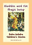 ALADDIN AND HIS MAGIC LAMP - An Eastern Children's Story: Baba Indaba Children's Stories - Issue 131
