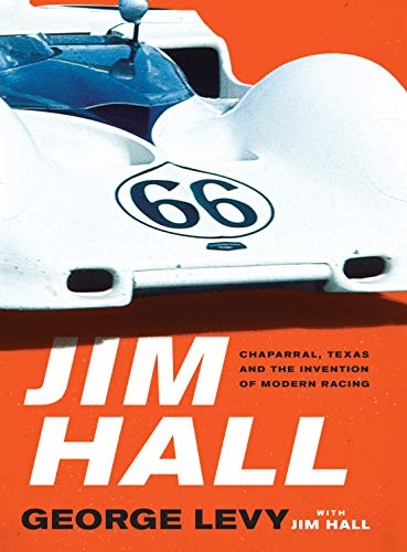 Jim Hall: Chaparral, Texas and the Invention of Modern - Racing Trans Am