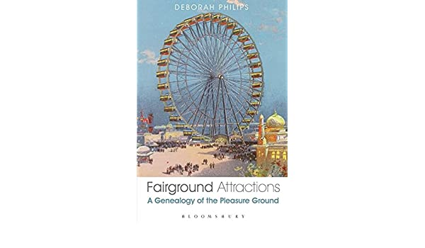 Fairground Attractions: A Genealogy of the Pleasure Ground
