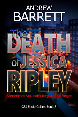The Death of Jessica Ripley: Sometimes you can't forgive and