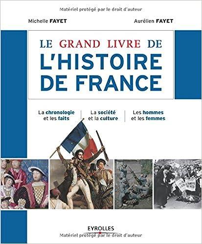 Le grand livre de l'histoire de France : La chronologie et les faits, La société et la culture, Les hommes et les femmes