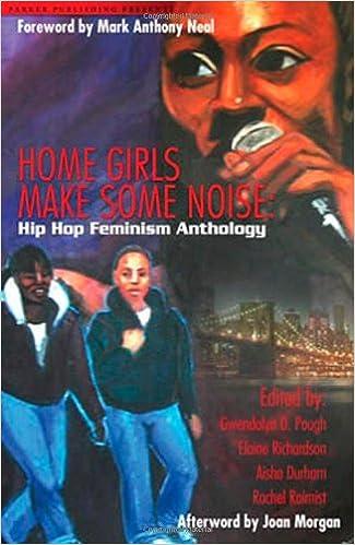 Home Girls Make Some Noise!: Hip-Hop Feminism Anthology: Gwendolyn ...