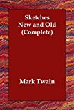 Sketches New and Old Complete, Mark Twain, 1406813044