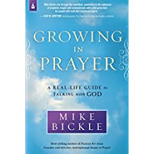 Growing in Prayer: A Real-Life Guide to Talking with God