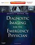 img - for Diagnostic Imaging for the Emergency Physician: Expert Consult - Online and Print, 1e book / textbook / text book