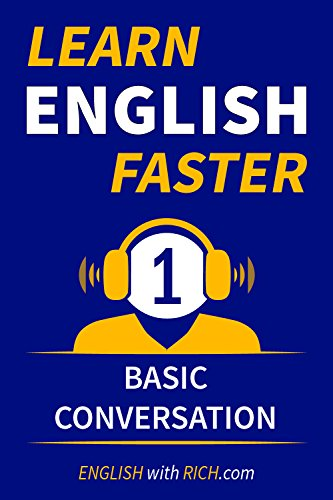 Learn English Faster: Beginner Level 1 - Basic Conversation (English Edition)