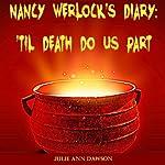 Nancy Werlock's Diary: 'Til Death Do Us Part | Julie Ann Dawson