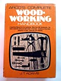 Arco's Complete Woodworking Handbook, Jeannette T. Adams, 0668048298