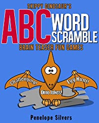 Skippy Dinosaur ABC Word Scramble Brain Games - Increase Knowledge and Spelling Skills! (PhilosBooks Brain Games Book 1)