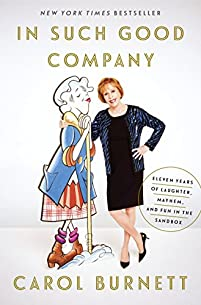 In Such Good Company: Eleven Years Of Laughter, Mayhem, And Fun In The Sandbox by Carol Burnett ebook deal