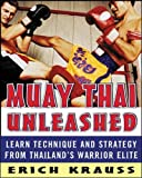 Muay Thai Unleashed: Learn Technique and Strategy from Thailand's Warrior Elite (NTC Sports/Fitness)