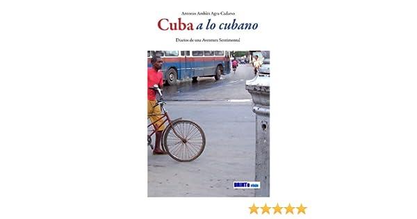 Cuba a lo Cubano: Diarios de una Aventura Sentimental: Amazon.es ...