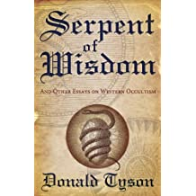 Serpent of Wisdom: And Other Essays on Western Occultism
